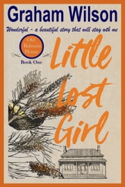 Little Lost Girl ebook by Graham Wilson