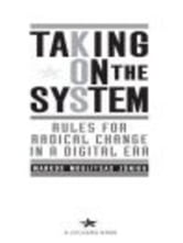 Taking on the System - Rules for Change in a Digital Era ebook by Markos Moulitsas Zuniga