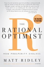 The Rational Optimist - How Prosperity Evolves ebook by Kobo.Web.Store.Products.Fields.ContributorFieldViewModel