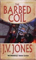 The Barbed Coil ebook by J. V. Jones