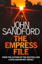 The Empress File - Kidd 2 ebook by John Sandford