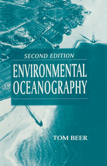 Environmental Oceanography ebook by Tom Beer