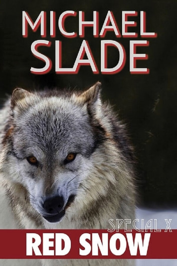 Red Snow - A Special X Thriller ebook by Michael Slade