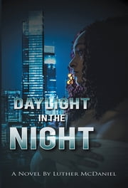 Daylight in the Night ebook by Luther McDaniel