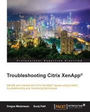 Troubleshooting Citrix XenApp® ebook by Dragos Madarasan,Suraj Patil
