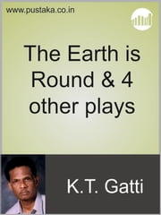 The Earth is Round & 4 other plays ebook by KT Gatti