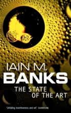 The State of the Art ebook by Iain M. Banks