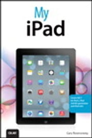 My iPad (covers iOS 7 for iPad 2, iPad 3rd/4th generation and iPad mini) ebook by Gary Rosenzweig