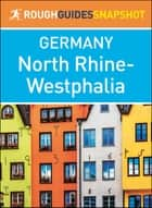 North Rhine-Westphalia (Rough Guides Snapshot Germany) ebook by Rough Guides