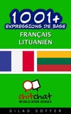 1001+ Expressions de Base Français - Lituanien ebook by Gilad Soffer