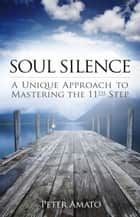 Soul Silence ebook by Peter Amato