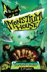 Monstrum House: Sucked Under ebook by Z. Fraillon