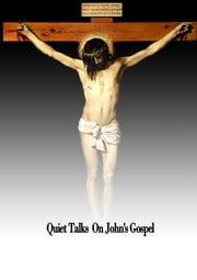 Quiet Talks on John's Gospel ebook by S. D. Gordon