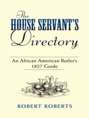 The House Servant's Directory ebook by Robert Roberts