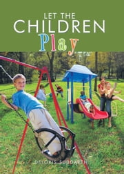 Let The Children Play ebook by Deloris Suddarth