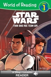 World of Reading Star Wars: Finn & Poe Team Up! - A Star Wars Read Along (Level 1) ebook by Lucasfilm Press