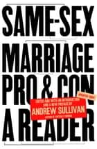 Same-Sex Marriage: Pro and Con ebook by Andrew Sullivan
