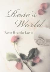 ROSE'S WORLD ebook by Rose Lavis