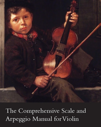 The Comprehensive Scale and Arpeggio Manual for Violin ebook by Léon J. Fontaine