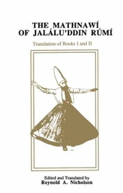 The Mathnawi of Jalalu'ddin Rumi, Vol II - Translation of Books I and II ebook by Jalalu'ddin  Rumi,Reynold A. Nicholson