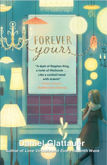 Forever Yours ebook by Daniel Glattauer