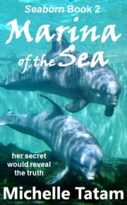 Marina of the Sea - Seaborn, #2 ebook by Michelle Tatam