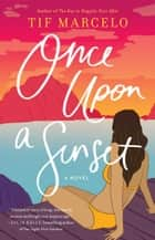 Once Upon a Sunset ebook by Tif Marcelo