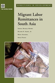 Migrant Labor Remittances In South Asia ebook by Maimbo Samuel Munzele; Adams Richard ; Passas Nikos ; Aggarwal Reena