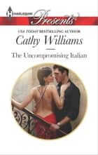 The Uncompromising Italian ekitaplar by Cathy Williams