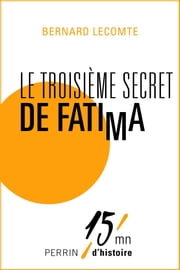 Le troisième secret de Fatima ebook by Bernard LECOMTE