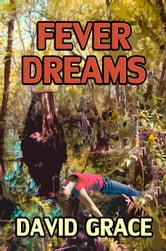 Fever Dreams ebook by David Grace