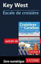 Key West - Escale de croisière ebook by Collectif Ulysse