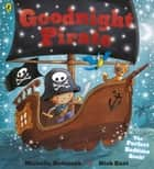 Goodnight Pirate ebook by Michelle Robinson, Nick East