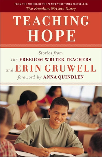 Teaching Hope - Stories from the Freedom Writer Teachers and Erin Gruwell ebook by The Freedom Writers,Erin Gruwell