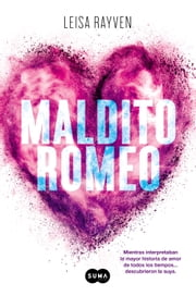 Maldito Romeo ebook by Leisa Rayven