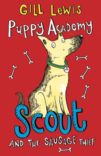 Puppy Academy 1: Scout and the Sausage Thief ebook by Gill Lewis