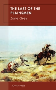 The Last of the Plainsmen ebook by Zane Grey