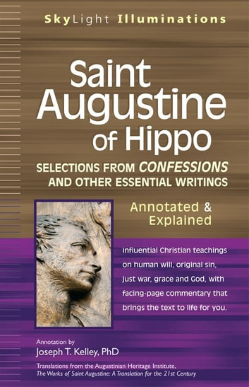 Saint Augustine of Hippo: Selections from Confessions and Other Essential WritingsAnnotated & Explained ebook by Joseph T. Kelley