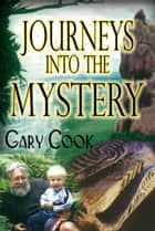 Journeys into the Mystery ebook by