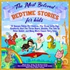 The Most Beloved Bedtime Stories For Kids audiobook by Melanie Rose, Aesop, The Brothers Grimm,...