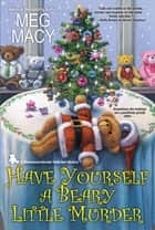 Have Yourself a Beary Little Murder ebook by Meg Macy