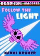 Follow the Light ebook by Naomi Kramer
