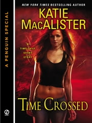 Time Crossed - A Time Thief Novella (A Penguin Special from Signet) ebook by Katie Macalister