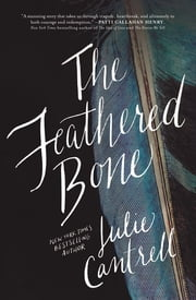 The Feathered Bone ebook by Julie Cantrell