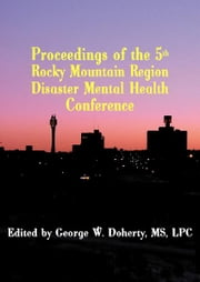 Taking Charge in Troubled Times - Proceedings of the 5th Annual Rocky Mountain Disaster Mental Health Conference ebook by George W. Doherty