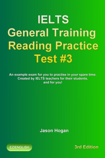 IELTS General Training Reading Practice Test #3  An Example Exam for You to  Practise in Your Spare Time