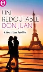 Un redoutable don Juan ebook by Christina Hollis