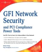 GFI Network Security and PCI Compliance Power Tools ebook by Brien Posey