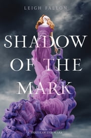 Shadow of the Mark ebook by Leigh Fallon