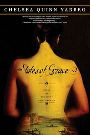 States of Grace - A Novel of the Count Saint-Germain ebook by Chelsea Quinn Yarbro